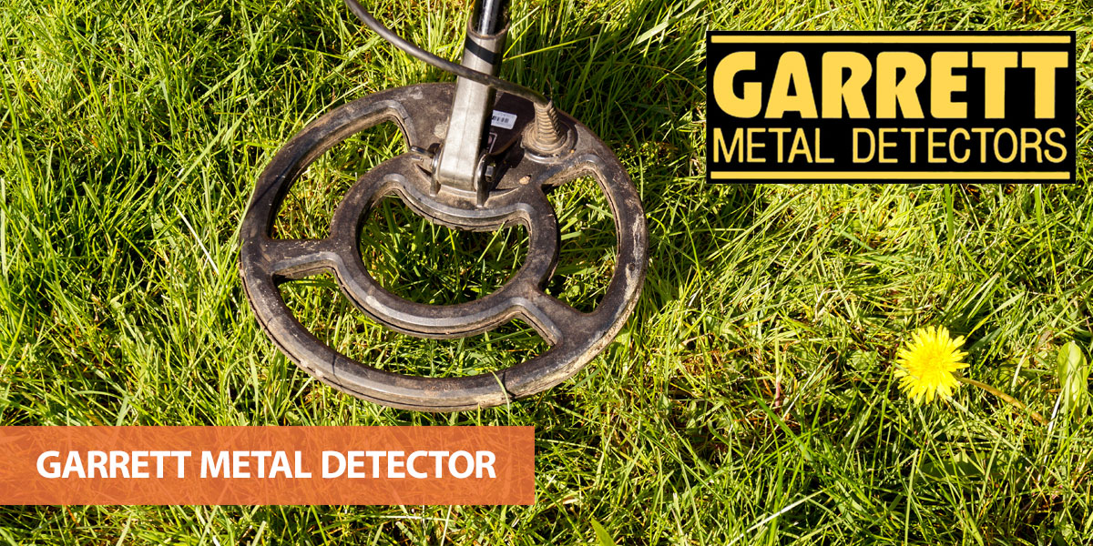 A list of the best Garrett metal detectors